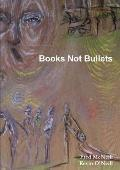 Books Not Bullets
