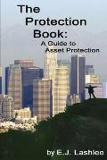 The Protection Book: A Guide to Asset Protection