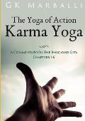 The Yoga of Action (Karma Yoga) - A Commentary on the Bhagavad Gita Chapters 1-6