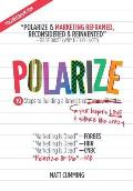 Polarize: Fast-Track Marketing for Growth Hackers