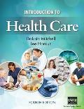 Introduction to Health Care, 4th Edition