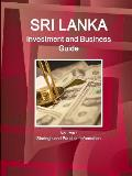 Sri Lanka Investment and Business Guide Volume 1 Strategic and Practical Information