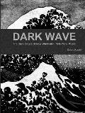 Dark Wave: The Dark Edges of New Wave and Post-Punk Music