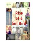 Rise of a Jail Bird