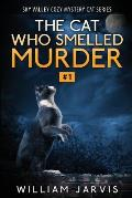 The Cat Who Smelled Murder: Sky Valley Cozy Mystery Cat Series Book 1