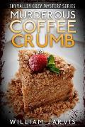 Murderous Coffee Crumb: Skyvalley Cozy Mystery Series Book 4