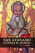 San Atanasio Contra El Mundo