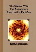 The Gods of War - The Averruncus Insurrection PT.1