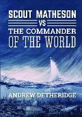 Scout Matheson Versus The-Commander-Of-The-World