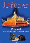 Vincent a la Recherche D'Un Nouvel Ideal