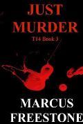 Just Murder: T14 Book 3