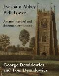 Evesham Abbey Bell Tower: An Architectural and Documentary History