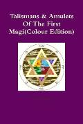 Talismans & Amulets of the First Magi(colour Edition)