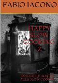 Happy Slow Cooking 2