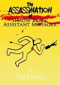 The Assassination of Simon Bean: Assistant Manager