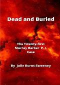 Dead and Buried: The 21st Murray Barber P. I. Case