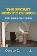 The Secret Service Church: Faith Seeking Relatedness