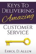 Keys to Delivering Amazing Customer Service