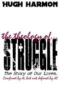 The Theology of Struggle