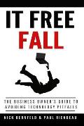 It Free Fall: The Business Owner's Guide to Avoiding Technology Pitfalls