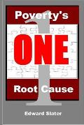 Poverty's One Root Cause