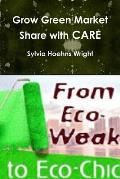 Grow Green Market Share with Care