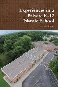 Experiences in a Private K-12 Islamic School