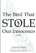 The Bird That Stole Our Innocence
