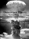 Deterrence Theory: Nuclear Weapons and the United States