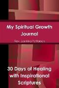 My Spiritual Growth Journal 30 Days of Healing, with Inspirational Scriptures