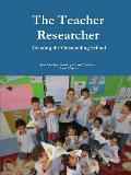 Teacher Researchers: Creating the Outstanding School