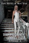 Parliament of Twilight: Episode 3