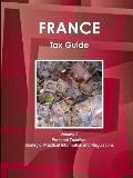 France Tax Guide Volume 2 Personal Taxation: Strategic, Practical Information and Regulations