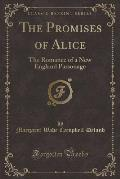 The Promises of Alice: The Romance of a New England Parsonage (Classic Reprint)