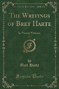 The Writings of Bret Harte, Vol. 7: In Twenty Volumes (Classic Reprint)
