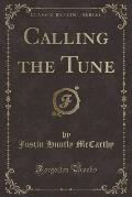 Calling the Tune (Classic Reprint)