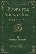 Books for Young Girls: The Polly Pendleton Series (Classic Reprint)