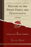 History of the Swope Family and Descendants: 1678 1896 (Classic Reprint)
