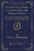 Journal of a Voyage in Baffin's Bay and Barrow Straits, Vol. 2 of 2: In the Years 1850-1851, Performed by H. M. Ships Lady Franklin and Sophia, Under