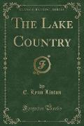 The Lake Country (Classic Reprint)