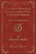 The Life of Dick En-L D, Alias Captain En-L D; Or Turf Memory: With Notes and Illustrations (Classic Reprint)