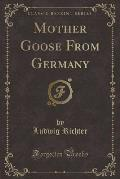 Mother Goose from Germany (Classic Reprint)