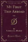 My First Trip Abroad: 1906 (Classic Reprint)