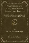 Narratives of a Late Expedition Against the Indians: With an Account of the Barbarous Execution of Col. Crawford; And the Wonderful Escape of Dr. Knig