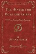 The Aeneid for Boys and Girls: Told from Virgil in Simple Language (Classic Reprint)