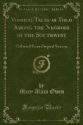 Voodoo Tales as Told Among the Negroes of the Southwest: Collected from Original Sources (Classic Reprint)