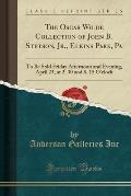 The Oscar Wilde Collection of John B. Stetson, Jr.: Elkins Park, Pa (Classic Reprint)