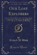 Our Lost Explorers: The Narrative of the Jeannette Arctic Expedition as Related by the Survivors, and in the Records and Last Journals of