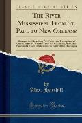The River Mississippi, from St. Paul to New Orleans: Illustrated and Described, with Views and Descriptions of Cities Connected with Its Trade and Com