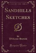 Sandhills Sketches (Classic Reprint)